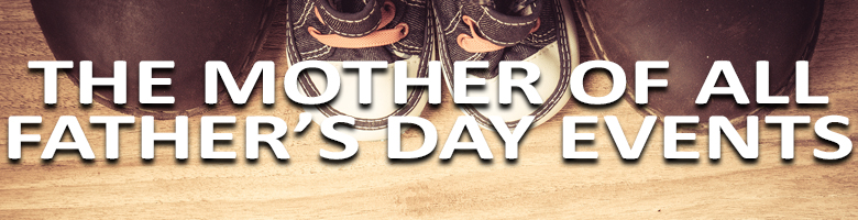THE MOTHER OF ALL FATHERS DAY EVENTS